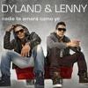 90 DILAND Y LENNY - NADIE TE AMARA COMO YO ( DJ ALEX ) 2013