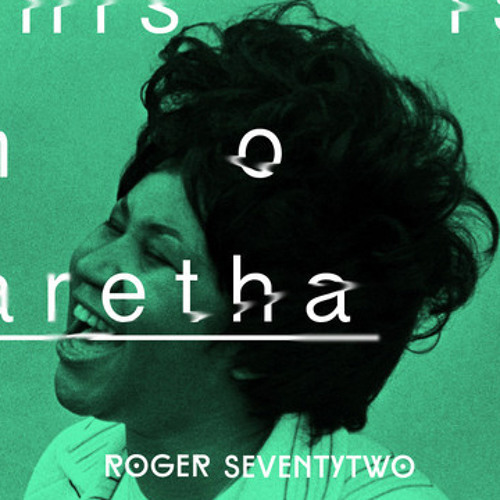 Rogerseventytwo - This Is Not Aretha