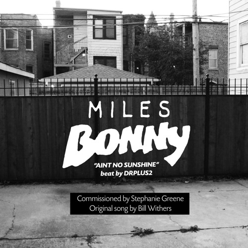 """Miles Bonny """"Aint No Sunshine"""" (Bill Withers)"""