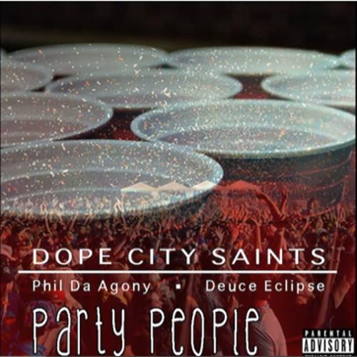 Dope City Saints - Party People (ft. Phil Da Agony & Deuce Eclipse)