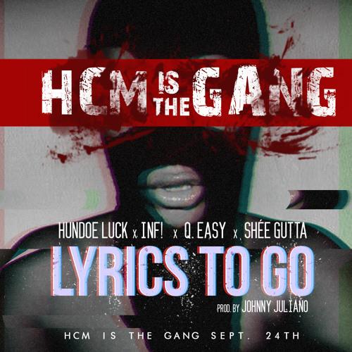 Hundoe Luck, INF!, Q. Easy & Shee Gutta- Lyrics To Go(Prod. By Johnny Juliano)CDQ