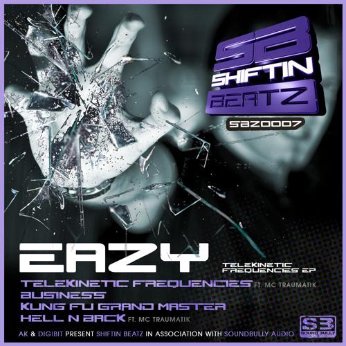 Eazy Ft MC Traumatik-Telekinetic Frequencies - Shiftin Beatz SBZ0007 (Out Now!!!!)