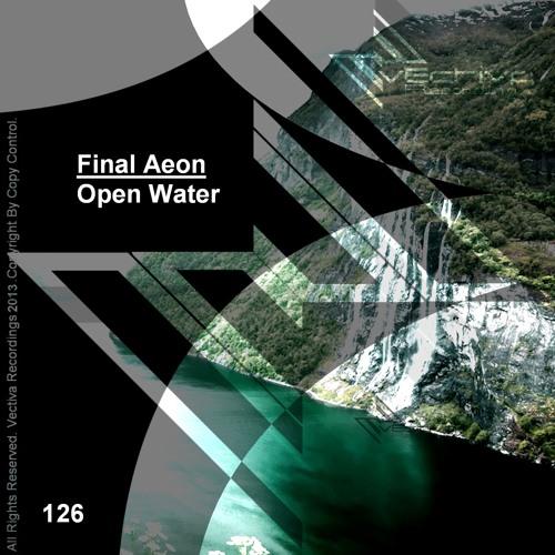 Final Aeon - Open Water - incl. Remixes