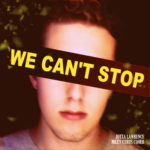 Miley Cyrus - We Can't Stop (Jotta cover)