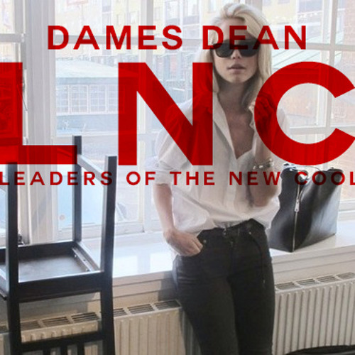 Dames Dean - LNC - (leaders of the new cool)