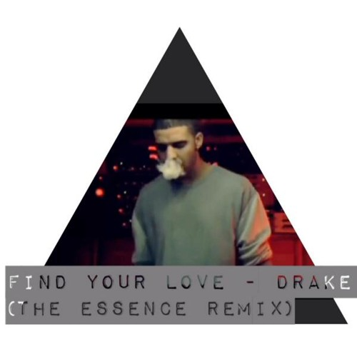 Find Your Love - Drake (The Essence Remix)