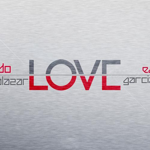 Rikardo Salazar & Eduardo Garcia - LOVE (Original) *FREE DOWNLOAD*
