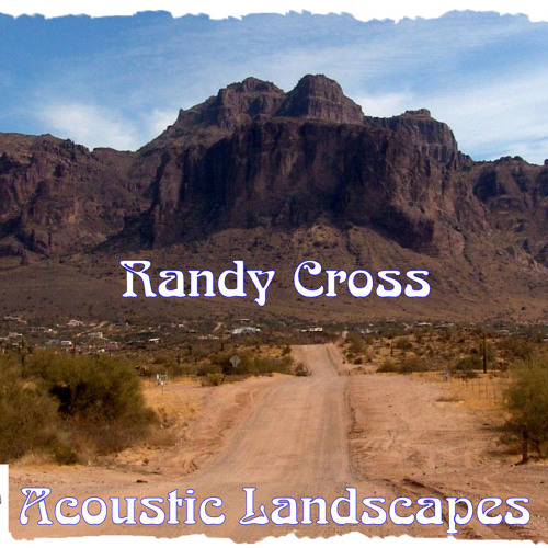 Acoustic Landscapes 17 On The Wings Of Angels (Gospel) ~ Randy Cross