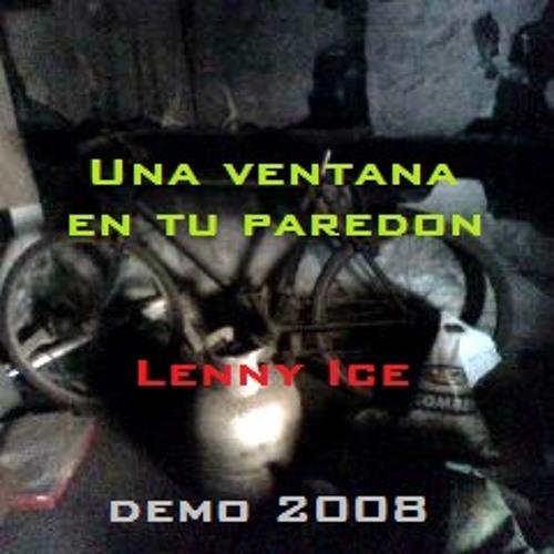 Una Ventana En Tu Paredon - Demo 2008 - Lenny Ice