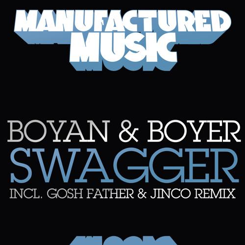 Swagger by Boyan & Boyer (Goshfather & Jinco Remix)