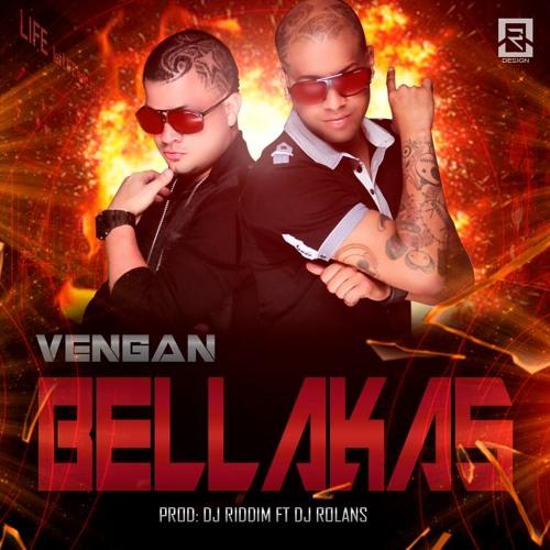 Vengan Bellakas(Prod By Dj Rolans Ft Dj Riddim)(E593)