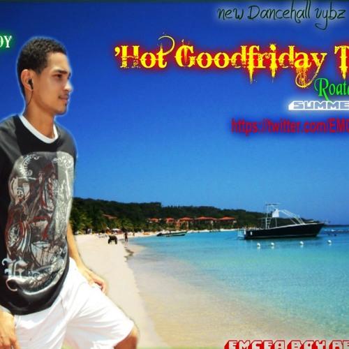Hot Goodfriday Time- EMCEA BOY