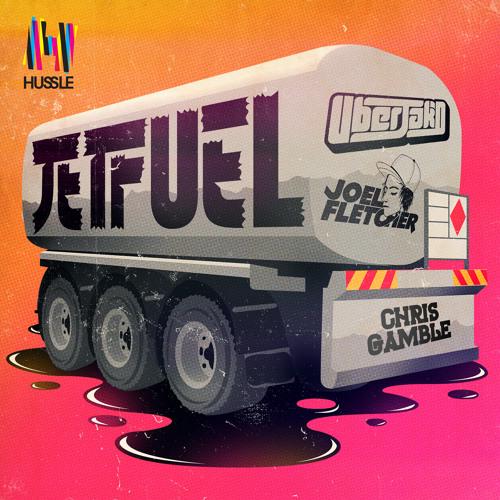 Jetfuel - Uberjakd & Joel Fletcher f. Cris Gamble