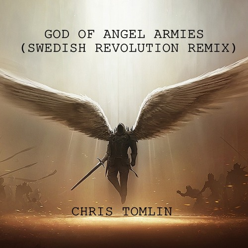 Chris Tomlin-God Of Angel Armies (Swedish Revolution RMX) *FREE DL*