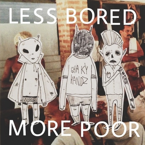 Less Bored, More Poor
