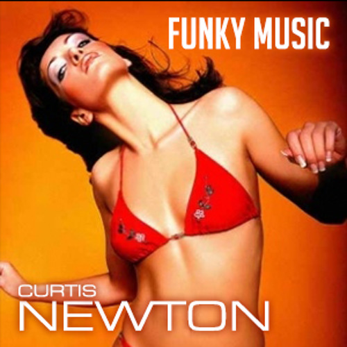CURTIS NEWTON - FUNKY MUSIC [snippet]