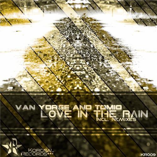 VaN YoRgE vs Tomio -Love In The Rain(http://www.beatport.com/release/love-in-the-rain/1025077)