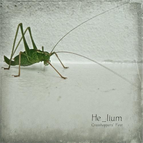 He_lium - Grasshoppers' Fest