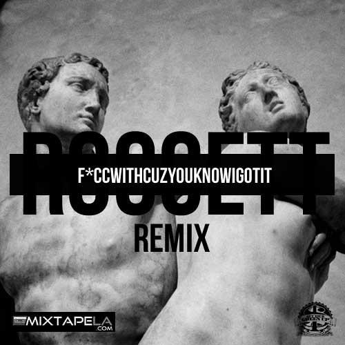 "Roccett ""Fuck Wit Cuz You Know I Got It"""