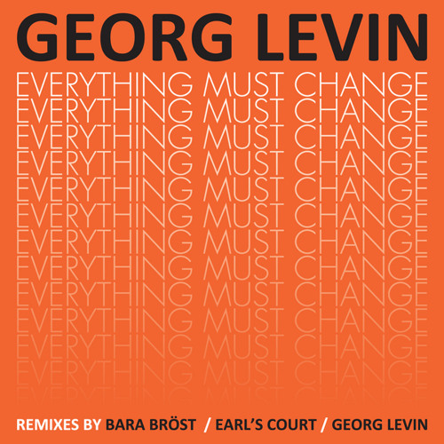 Georg Levin - Everything Must Change (Get Bad Mix)