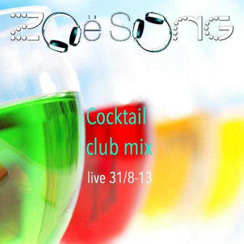 Cocktail Club Mix | DJ Zoë Song | recorded live 31/8 - 13 (set 2)