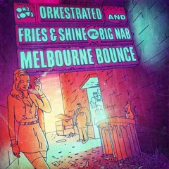 Melbourne Bounce by Orkestrated and Fries & Shine ft. Big Nab (Deorro Remix)