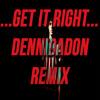 Left Boy - Get It Right (DenniDaDon Edit) FREE DOWNLOAD