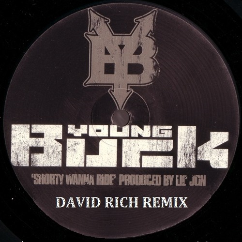 Young Buck - Shorty Wanna Ride (David Rich Remix) /// Free Download \\\