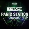 Muse - Panic Station (InShape Remix) [FREE DOWNLOAD]