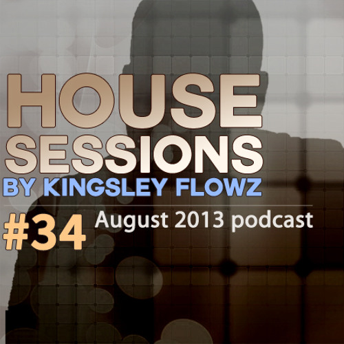 House Sessions #34 - August 2013 Podcast