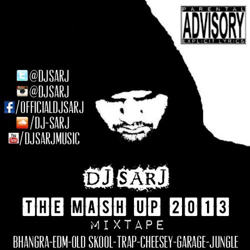 Dj Sarj - The Mash Up Mixtape #TheMashUpMixtape