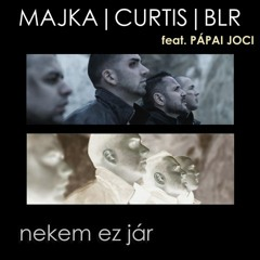 Majka, Curtis, BLR, Feat. Pápai Joci - Nekem ez jár (Gege Mashup)