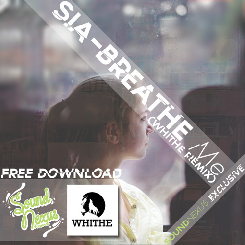 Sia - Breathe Me (Whithe Remix) FREE DOWNLOAD IN THE DESCRIPTION :)