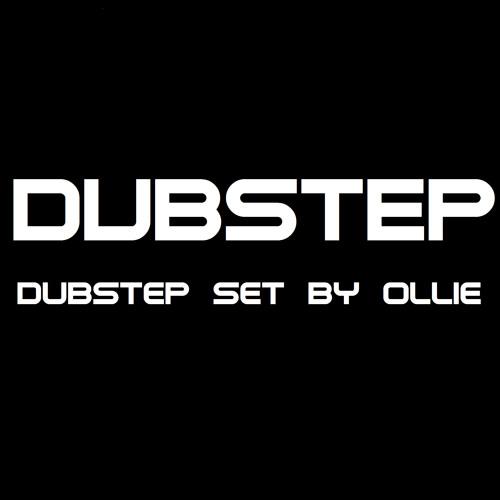 DUBSTEP SET BY OLLIE