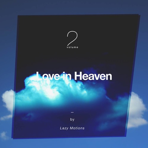 Love in Heaven vol. 2 by Lazy Motions