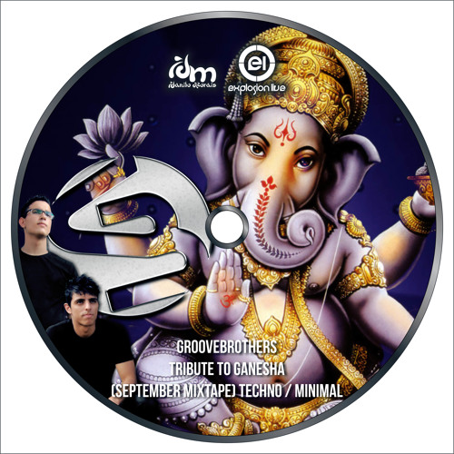 Groovebrothers - Tribute To Ganesha (September Mixtape) Techno - Minimal