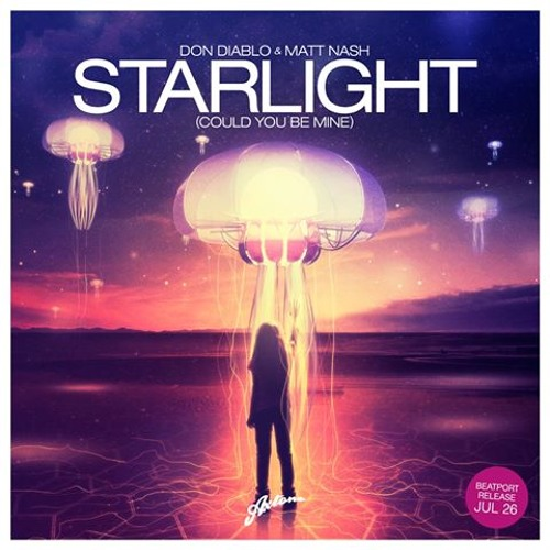 Don Diablo & Matt Nash - Starlight (Could You Be Mine) (Dyliuz Remix)