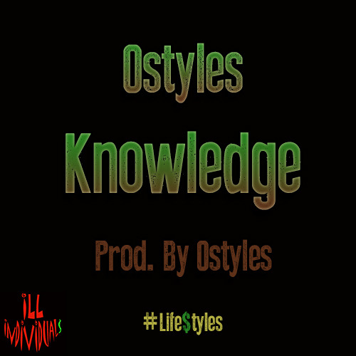 Ostyles - Knowledge (Prod. By Ostyles)