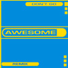 AWESOME 3_-_DON´T GO_-_ DAVID RODRIGUEZ REMIX (FREE DOWNLOAD)