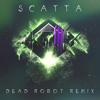 Skrillex - Scatta (Dead Robot's Drumstep Bootleg)