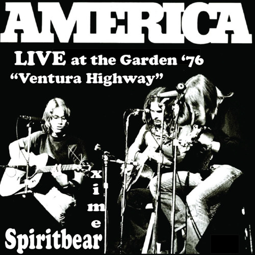 Ventura Highway - America (Spiritbear Live Remix)