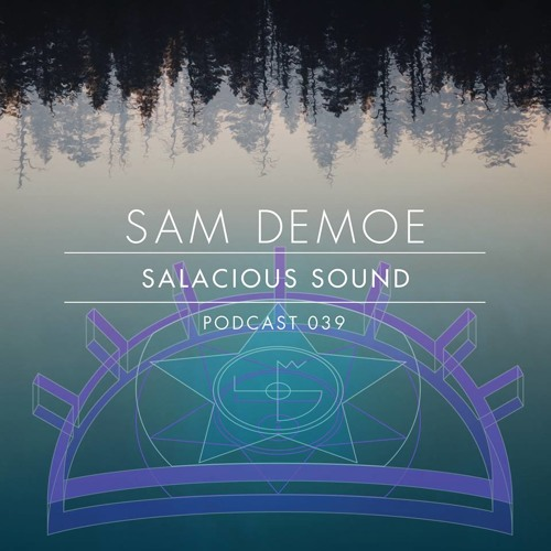 Salacious Sound Podcast 039 - Sam Demoe