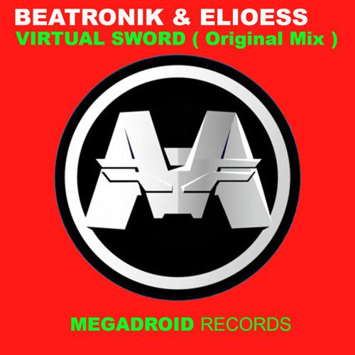 Beatronik & Elioess - Virtual Sword ( Original Mix )