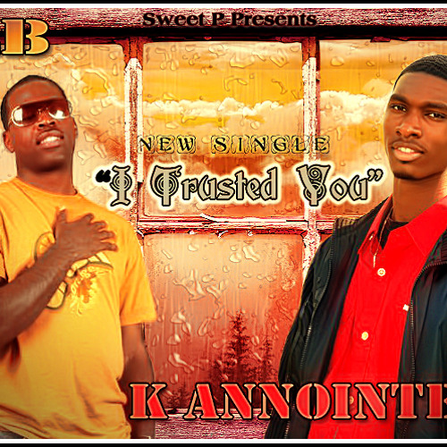 K Anointed Ft LB - I Trusted You