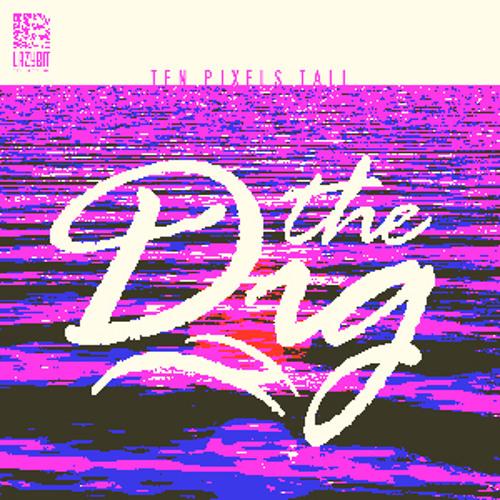 Ten Pixels Tall // The Dig