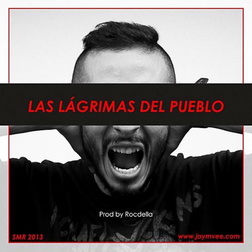 LAS LÁGRIMAS DEL PUEBLO Prod by Rocdella