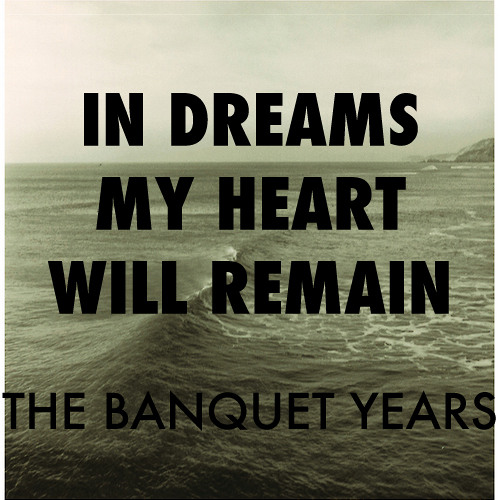 In Dreams My Heart Will Remain