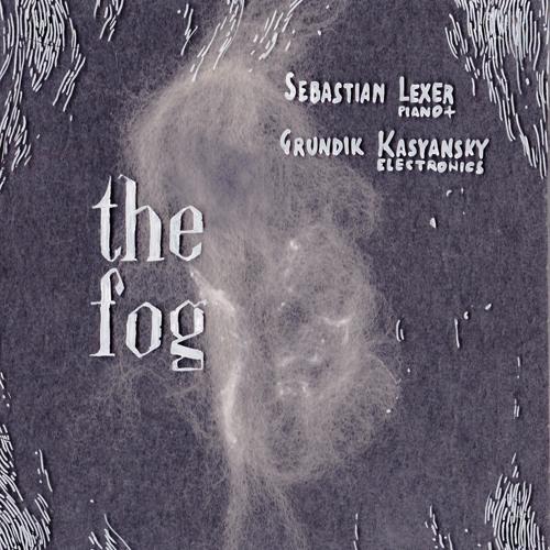 Sebastian Lexer & Grundik Kasyansky - The Fog