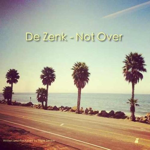 De Zenk-Not Over (re-edit)