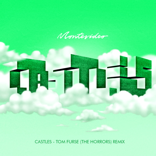 "Montevideo ""Castles"" (The Horrors Remix) FREE DOWNLOAD"